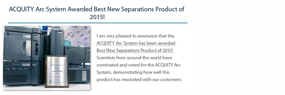 ACQUITY Arc System Awarded Best New Separations Product of 2015!